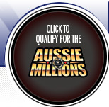 Qualify for the Aussie Millions today!