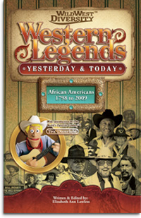 Western Legends: Yesterday and Today. African Americans 1798 - 2009. Part of Wild West Diversity™ by Elizabeth Lawless.