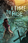 A Time to Rise by Nadine Brandes