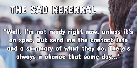 The pitfall of the sad referral