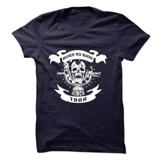 Cool Born to Ride Since 1966 Motorcycle T-Shirt
