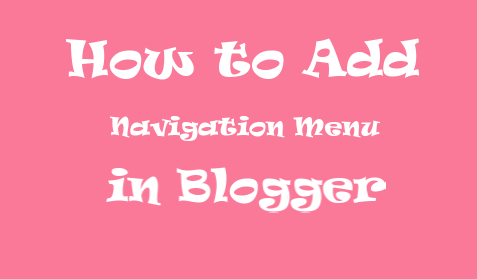 How to Add Any Navigation Menu Bar in Blogger