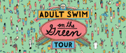 Adult Swim's 'On the Green' tour hits Cleveland's Voinovich Park this summer