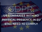 GDPR: US companies with no physical presence in EU still need to comply