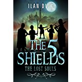 The Five Shields: The Lost Souls: A YA Adventure Fantasy (Coming of Age Mystery & Suspense)