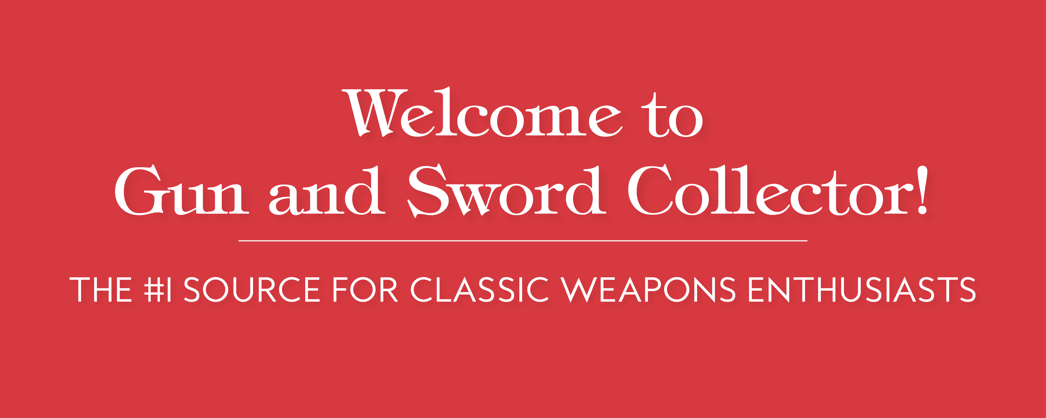 Welcome-to-Gun-and-Sword-Collector-Magazine
