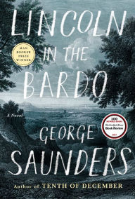 Title: Lincoln in the Bardo, Author: George Saunders