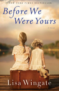 Title: Before We Were Yours, Author: Lisa Wingate