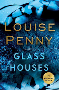 Title: Glass Houses (Chief Inspector Gamache Series #13), Author: Louise Penny