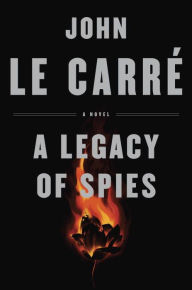 Title: A Legacy of Spies (George Smiley Series), Author: John le Carré