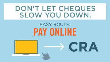 Don't let cheques slow you down. Easy route: Pay online.