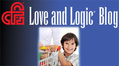 Love and Logic Blog for Parents and Teachers
