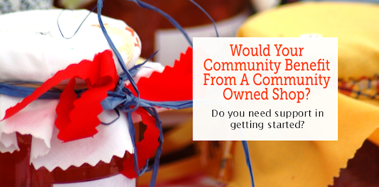 Would You Like to Start A Community Shop?