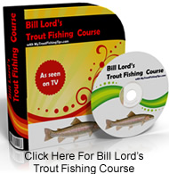 Bill Lord's Trout Fishing Course