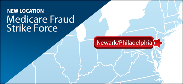 New Location: Medicare Fraud Strike Force: Newark/Philadelphia
