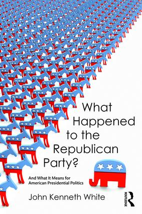 What Happened to the Republican Party?: And What It Means for American Presidential Politics (Paperback) book cover