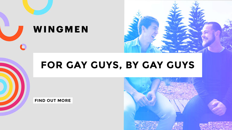 Wingmen. For gay guys by gay guys. Find out more.