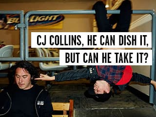 CJ Collins, he can dish it, but can he take it?