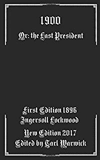 Image result for picture of 1900 or the last president ingersoll lockwood