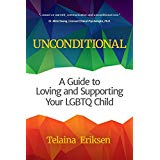 Unconditional: A Guide to Loving and Supporting Your LGBTQ Child