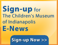 Sign-up for the Children's Museum of Indianapolis