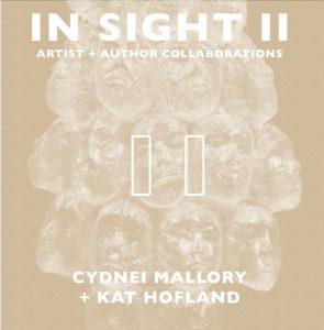 In Sight II 11: Cydnei Mallory + Kat Hofland