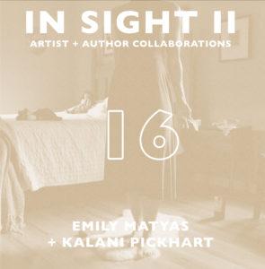 In Sight II 16: Emily Matyas + Kalani Pickhart