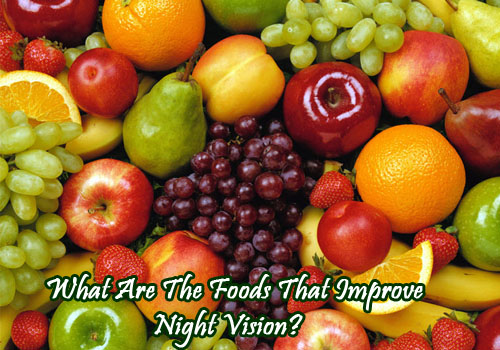 Foods To Improve Night Vision Fast