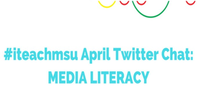 """This is an image that says """"#iteachmsu April Twitter Chat: Media Literacy"""""""