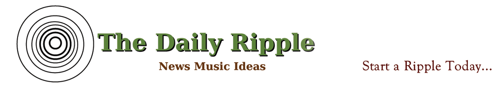 The Daily Ripple-News Music Ideas