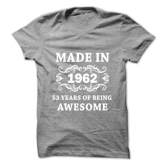 Made in 1962 53 years of being awesome
