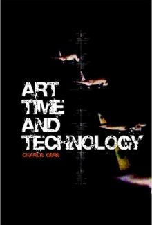 Charlie Gere - Art, Time and Technology