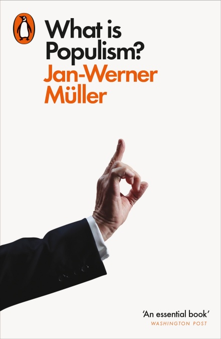 Jan-Werner Müller: 'What is Populism?'