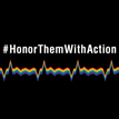 #HonorThemWithAction