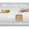 How to Make Money with PPD sites?