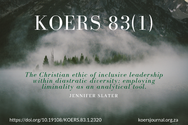 The Christian ethic of  inclusive leadership within diastratic diversity:  employing liminality as an analytical tool -Jennifer Slater