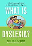 What is Dyslexia?: A Book Explaining Dyslexia for Kids and Adults to Use Together