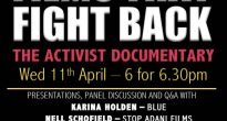 Films That Fight Back – The Activist Documentary – April 11, 2018.
