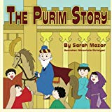 The Purim Story: Picture Books for ages 3-8, Jewish Holidays Series (Children's Books with Good Values)