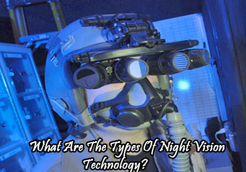 types of night vision technology