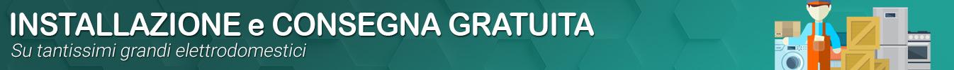 Installazione e consegna gratuita elettrodomestici