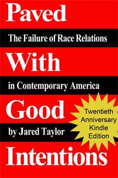 Paved With Good Intentions by Jared Taylor