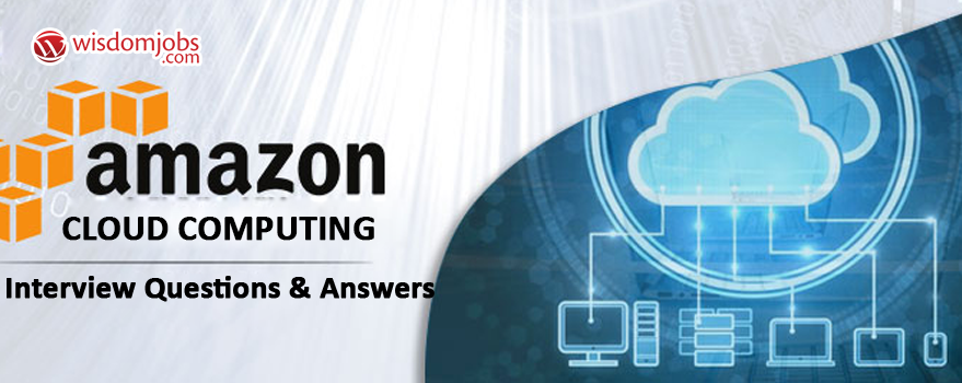 Amazon Cloud Computing Interview Questions & Answers