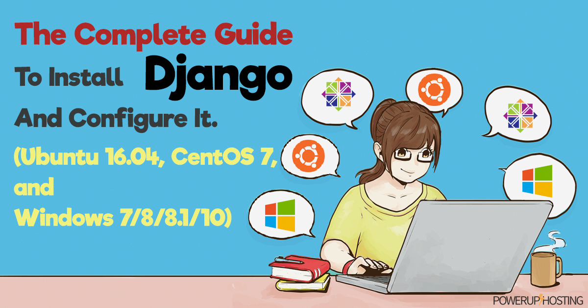 The Complete Guide To Install Django (Linux & Windows)