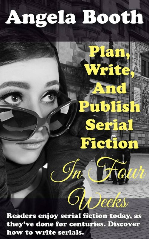 Plan, Write, And Publish Serial Fiction In Four Weeks