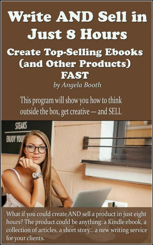 Write AND Sell in Just 8 Hours: Create Top-Selling Ebooks FAST