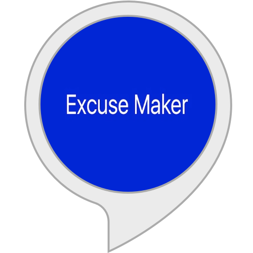 Excuse Maker