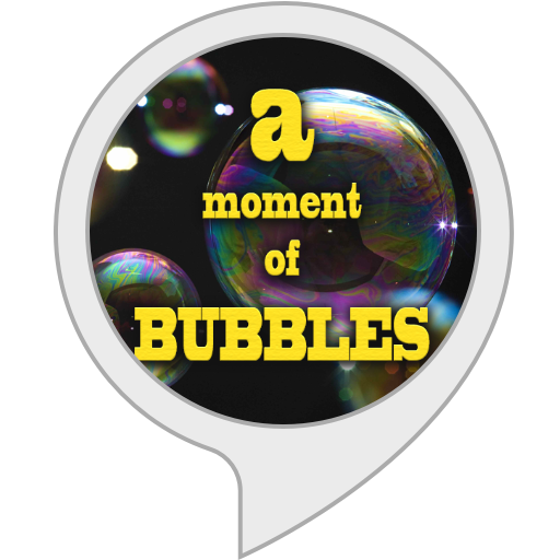 a Moment of Bubbles