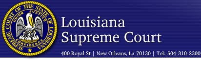 Louisiana Supreme Court - 400 Royal St., New Orleans, LA 70130 | Tel: 504-310-2300