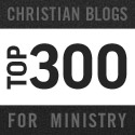 Top 300 Christian Blogs for Ministry